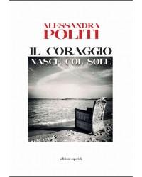 IL CORAGGIO NASCE COL SOLE