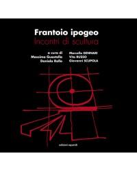 FRANTOIO IPOGEO. INCONTRI...